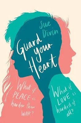 Guard your Heart by Sue Divin