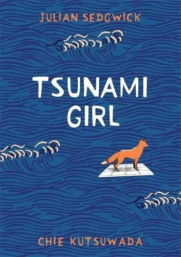 Tsunami Girl by Julian Sedgwick ill. Chie Kutsuwada
