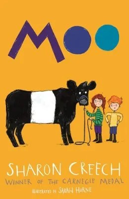 Moo by Sharon Creech ill. Sarah Horn