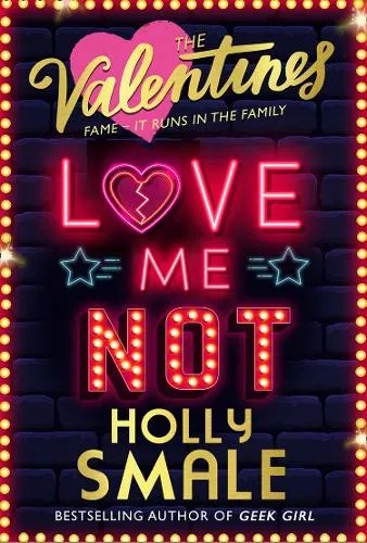 Love Me Not – The Valentines Book 3 by Holly Smale