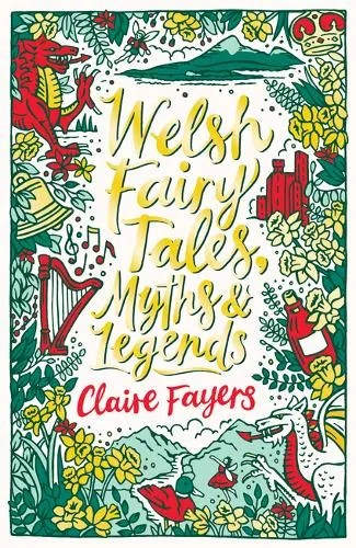 Welsh Fairy Tales, Myths and Legends – Scholastic Classics by Claire Fayers