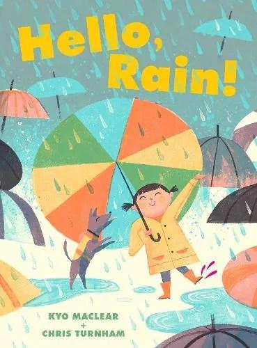 Hello, Rain! by Kyo Maclear ill. Chris Turnham