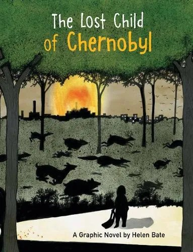The Lost Child of Chernobyl by Helen Bate