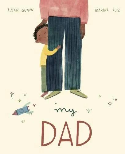 My Dad by Susan Quinn ill. Marina Ruiz