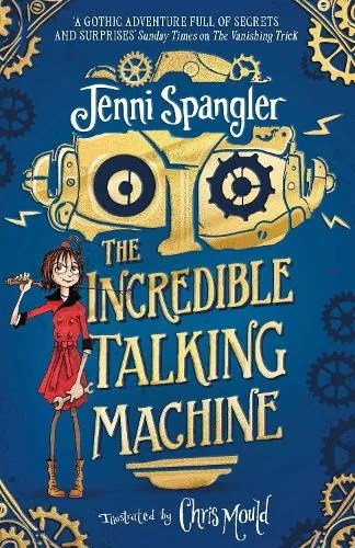 The Incredible Talking Machine by Jenni Spangler ill. Chris Mould