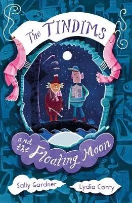 The Tindims and the Floating Moon by Sally Gardner ill Lydia Corry