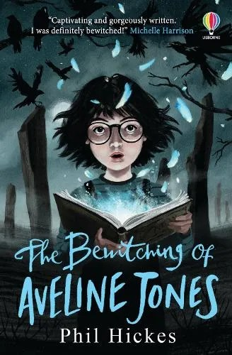 The Bewitching of Aveline Jones by Phil Hickes ill. Keith Robinson