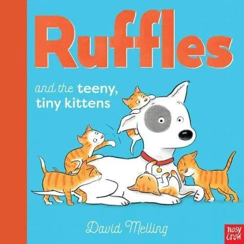 Ruffles And The Teeny Tiny Kittens by David Melling