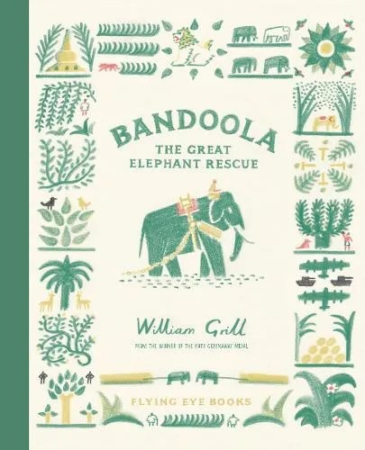 Bandoola: The Great Elephant Rescue by William Grill