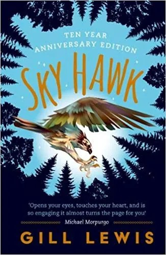 Sky Hawk – Ten Year Anniversary Edition by Gill Lewis