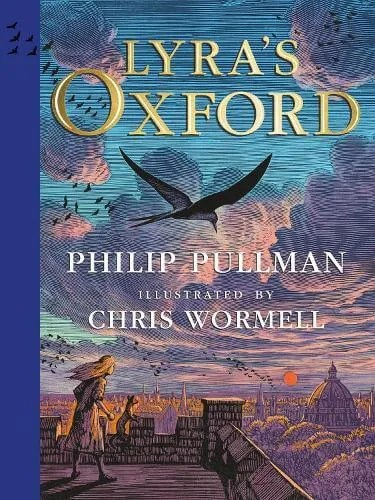Lyra's Oxford: Illustrated Edition by Philip Pullman ill. Chris Wormell