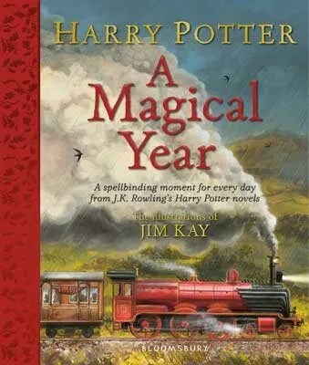 Harry Potter – A Magical Year: The Illustrations of Jim Kay by J. K. Rowling ill. Jim Kay