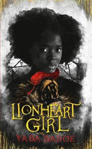 Lionheart Girl by Yaba Badoe