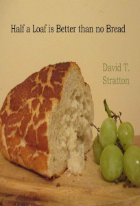 Half a loaf better than no bread_David Stratton