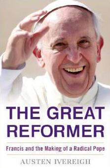 The Great Reformer_Austen Ivereigh_Nov 2014