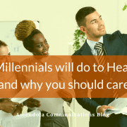 What Millennials will do to healthcare (and why you should care)