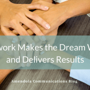 Teamwork Makes the Dream Work – and Delivers Results
