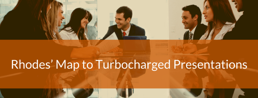 Rhodes' Map to Turbocharged Presentations