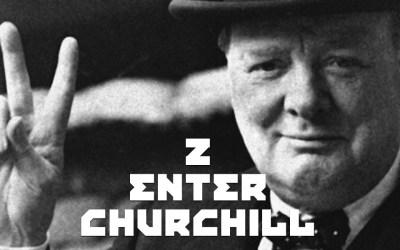 #2 – Enter Churchill
