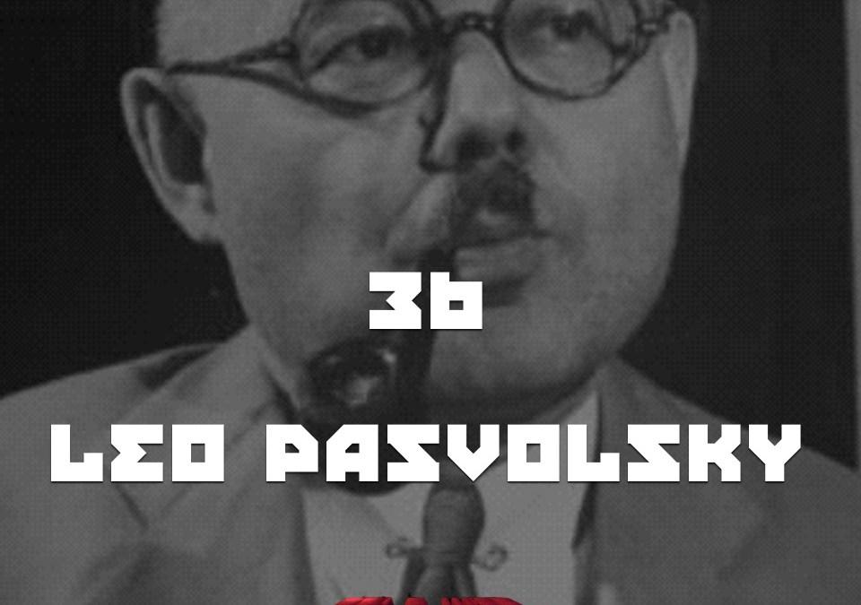 #36 – That Little Rat Leo Pasvolsky