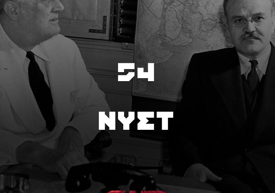 #54 – Nyet