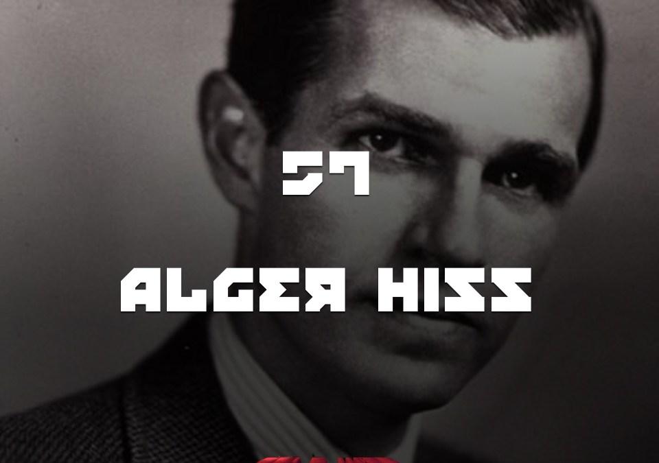 #57 – Alger Hiss