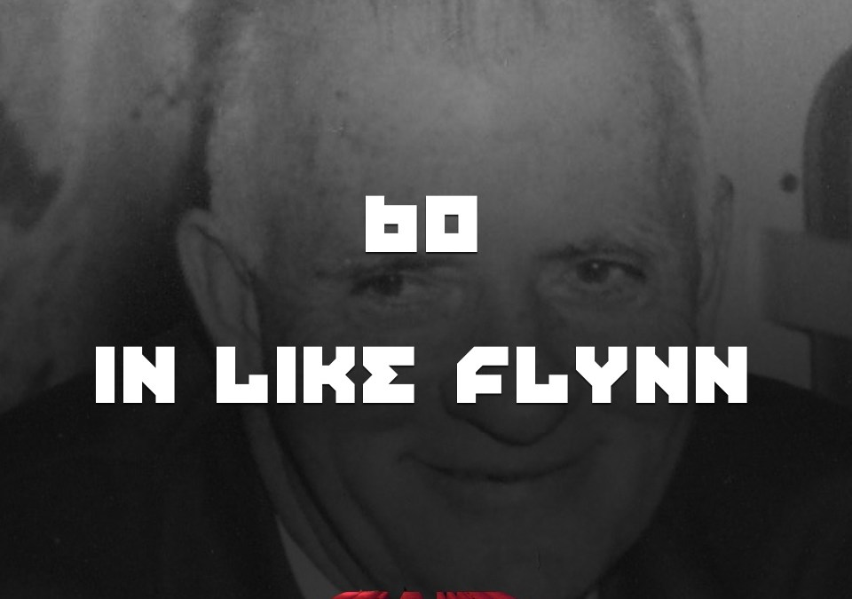 #60 – In Like Flynn
