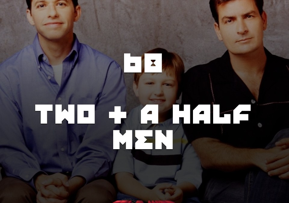 #68 – Two And A Half Men