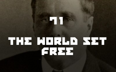 #71 – The World Set Free