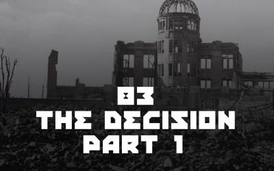 #83 – The Decision Part 1