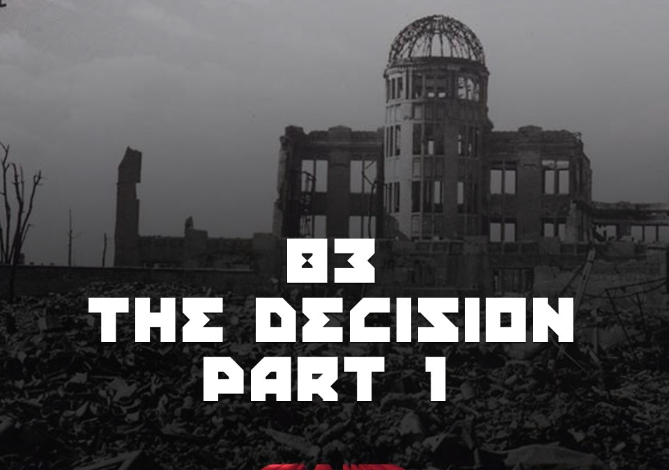 #83 – The Decision Part 1