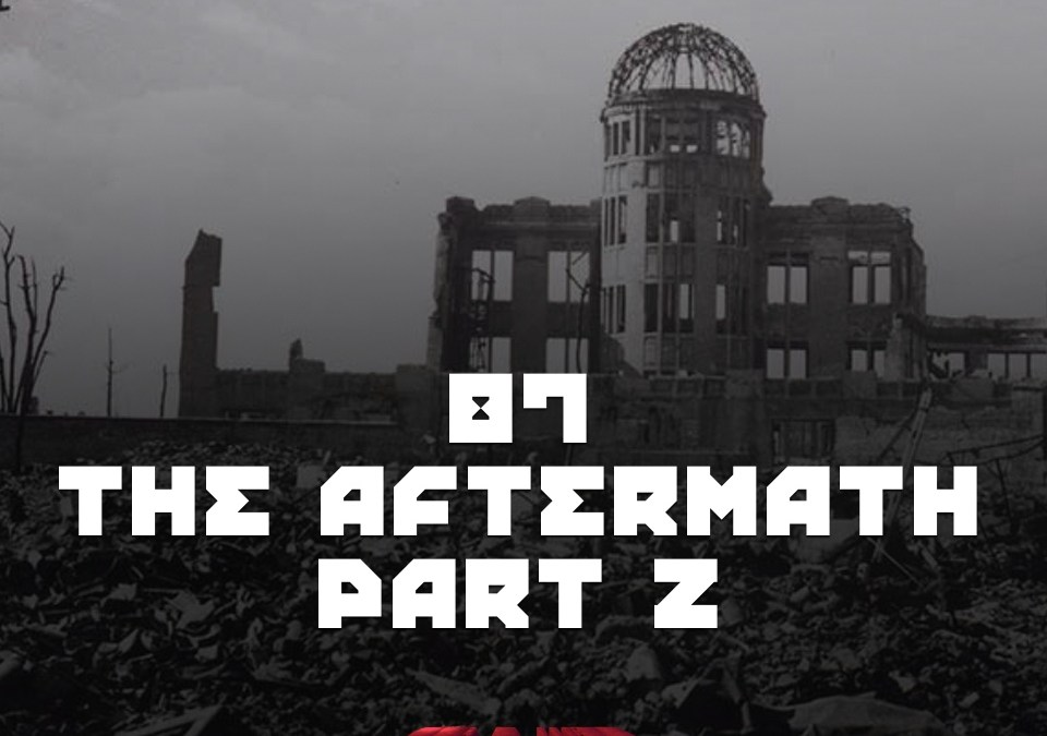 #87 – The Aftermath Part 2