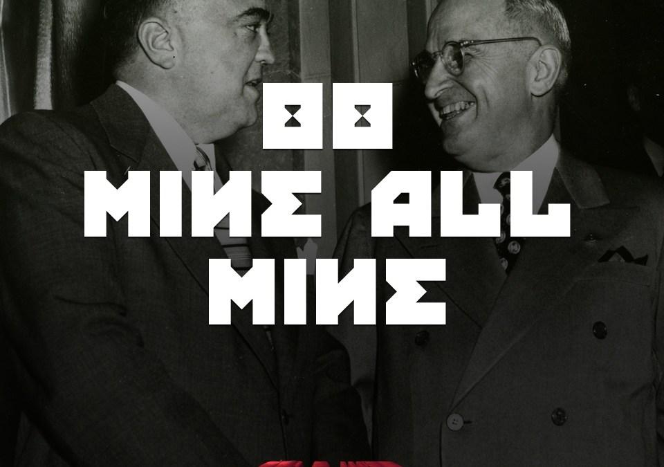 #88 – Mine All Mine