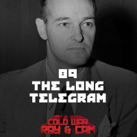 "#89 - The ""Long Telegram"""