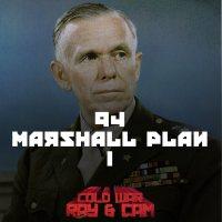 #94 - Marshall Plan I