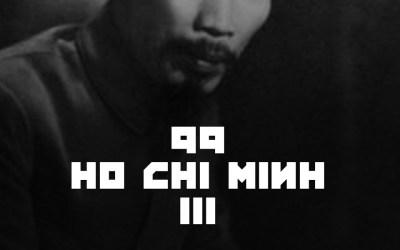 #99 – Ho Chi Minh III