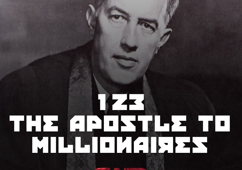 #123 – The Apostle to Millionaires