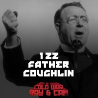 #122 - Father Charles Coughlin