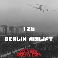 #126 - The Berlin Airlift