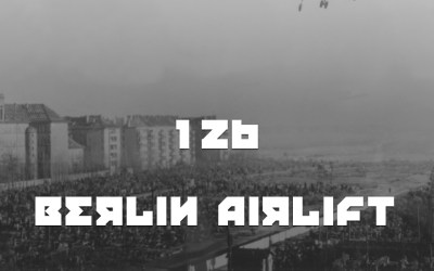 #126 – The Berlin Airlift