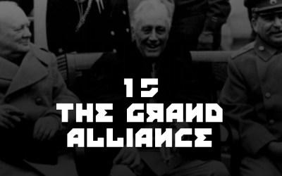 #15 – The Grand Alliance