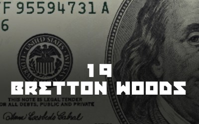 #19 – Bretton Woods