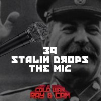 #39 - Stalin Drops The Mic