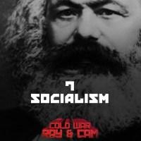 #7 - Socialism