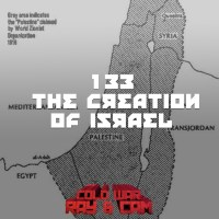 #133 - The Creation Of Israel