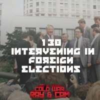 #138 - Intervening In Foreign Elections