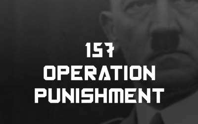 #157 – Operation Punishment