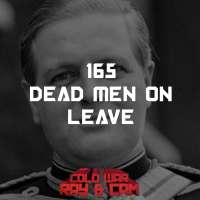 #165 - Dead Men On Leave