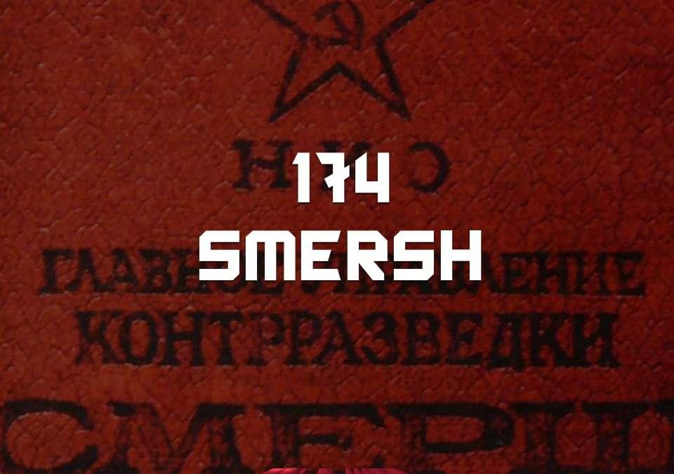 #174 – SMERSH