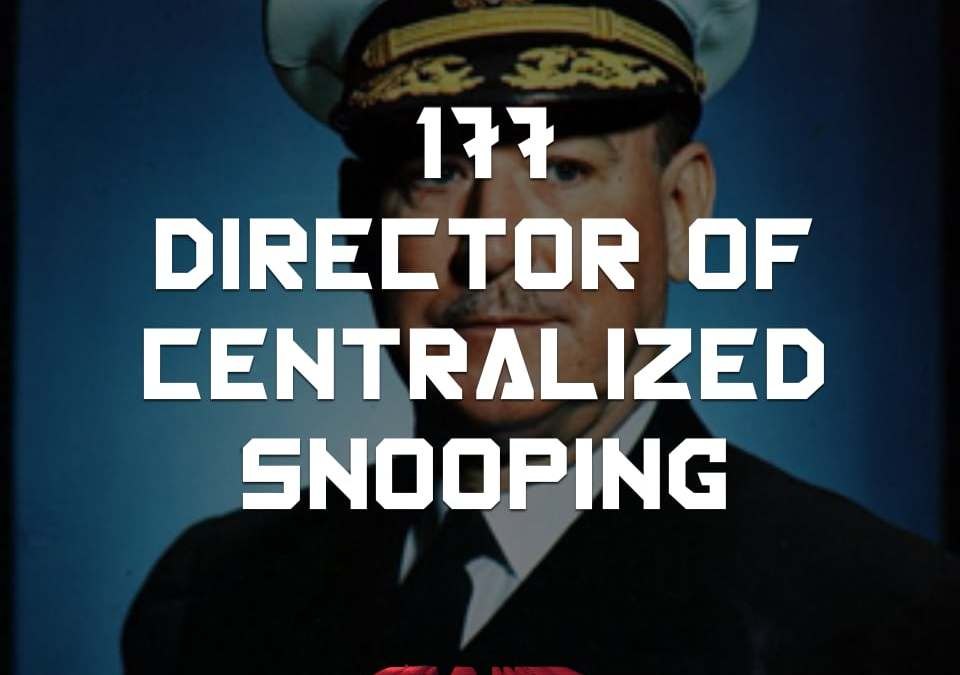 #177 – Director of Centralized Snooping